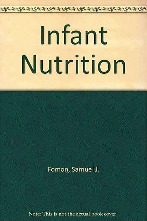 "Buch ""Infant Nutrition"" von Prof. Dr. Samuel J. Fomon."