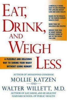 "Cover of book ""Eat, Drink, and Weigh Less"", Mollie Katzen and Walter Willett, M.D. Source: Amazon"
