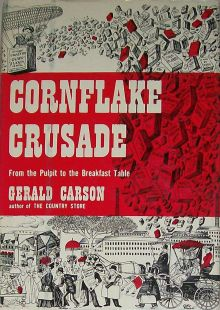 "Cover of ""Cornflake Crusade"" by Gerald Carson. First edition."