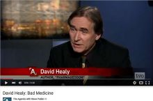 YouTube from theagenda.tvo.org, David Healy: Bad Medicine 13 Min. from 21.March 2012.